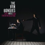 The Von Bondies - Love, Hate and Then There's You