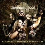 Drowning Pool - Loudest Common Denominator