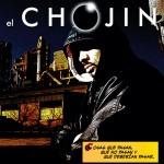 El Chojin - Cosas que pasan, que no pasan y que deberían pasar