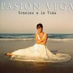 Pasión Vega - Gracias A La Vida
