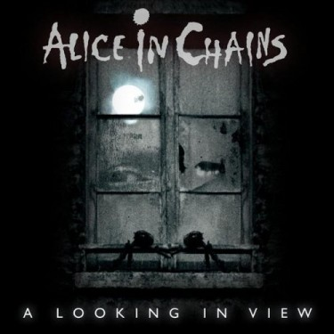 Alice In Chains - A Looking In A View