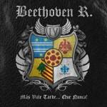 Beethoven R. - Más Vale Tarde... Que Nunca!