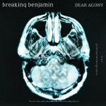 Breaking Benjamin – Dear Agony
