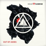 Dead By Sunrise – Out of Ashes