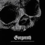 Gorgoroth – Quantos Possunt Ad Satanitatem Trahunt