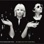 The Raveonettes – In & Out of Control