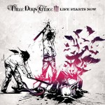 Three Days Grace – Life Starts Now