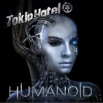 Tokio Hotel – Humanoid