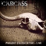 Carcass - Pungent Excruciation: Live