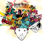 Jason Mraz - Jason Mraz's Beautiful Mess (Live On Earth)