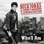 Nick Jonas & The Administration - Who I Am