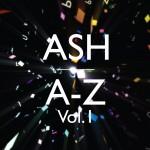 Ash - A-Z Volume One