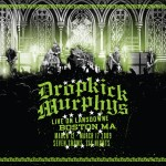 Dropkick Murphys - Live On Lansdowne Boston