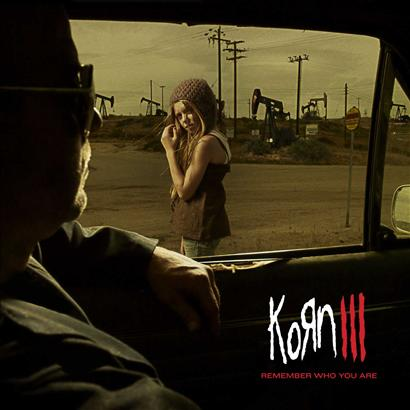 KoRn - KoRn III: Remember Who You Are
