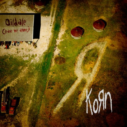 KoRn - Oidale (Leave Me Alone)