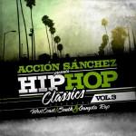 Acción Sánchez - Hip Hop Classics Vol. 3
