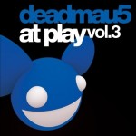 Deadmau5 - At Play 3