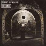 Detroit Social Club - Existence