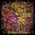 Eyes Set To Kill - Broken Frames