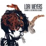Lori Meyers - Cuando el destino nos alcance