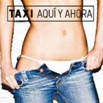 Taxi - Aquí y ahora