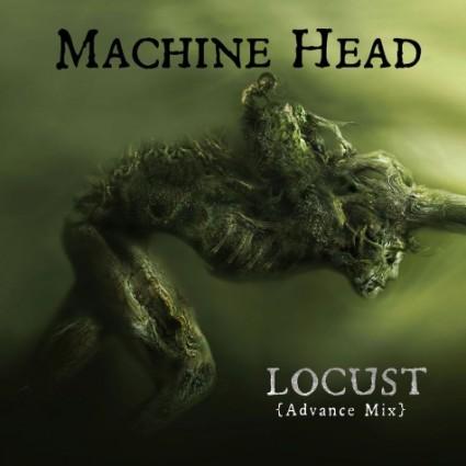 Machine Head - Locust (Advance Mix)