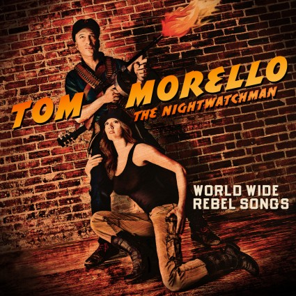 Tom Morello - World Wide Rebel Songs