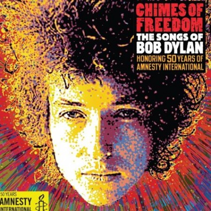 Bob Dylan - Chimes of Freedom - Songs of Bob Dylan Honoring 50 Years of Amnesty International