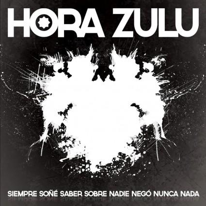 Hora Zulu - Siempre soñé saber sobre nadie negó nunca nada