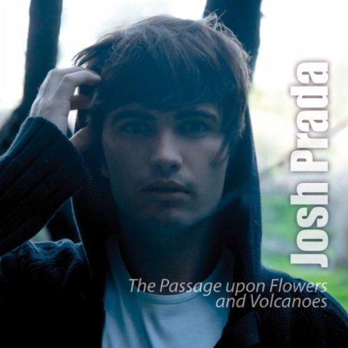 Josh Prada - The Passage Upon Flowers and Volcanoes