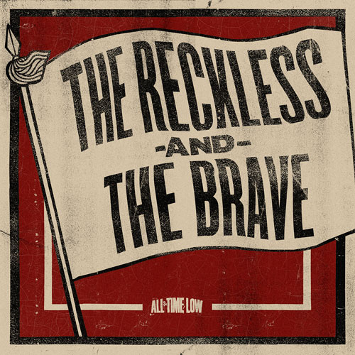 All Time Low - The Reckless and the Brave