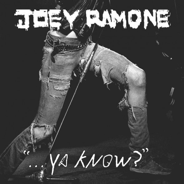 Joey Ramone - ...Ya Know