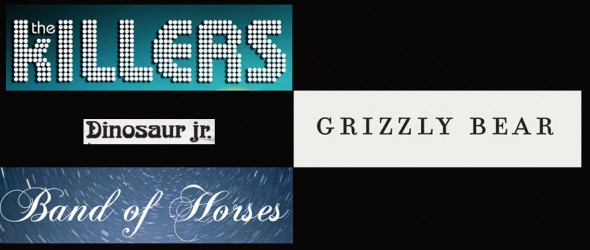 The Killers - Band of Horses - Dinosaur Jr - Grizzly Bear