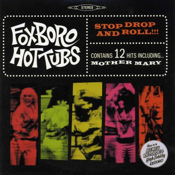 Foxboro Hot Tubs - Stop, Drop and Roll!!!