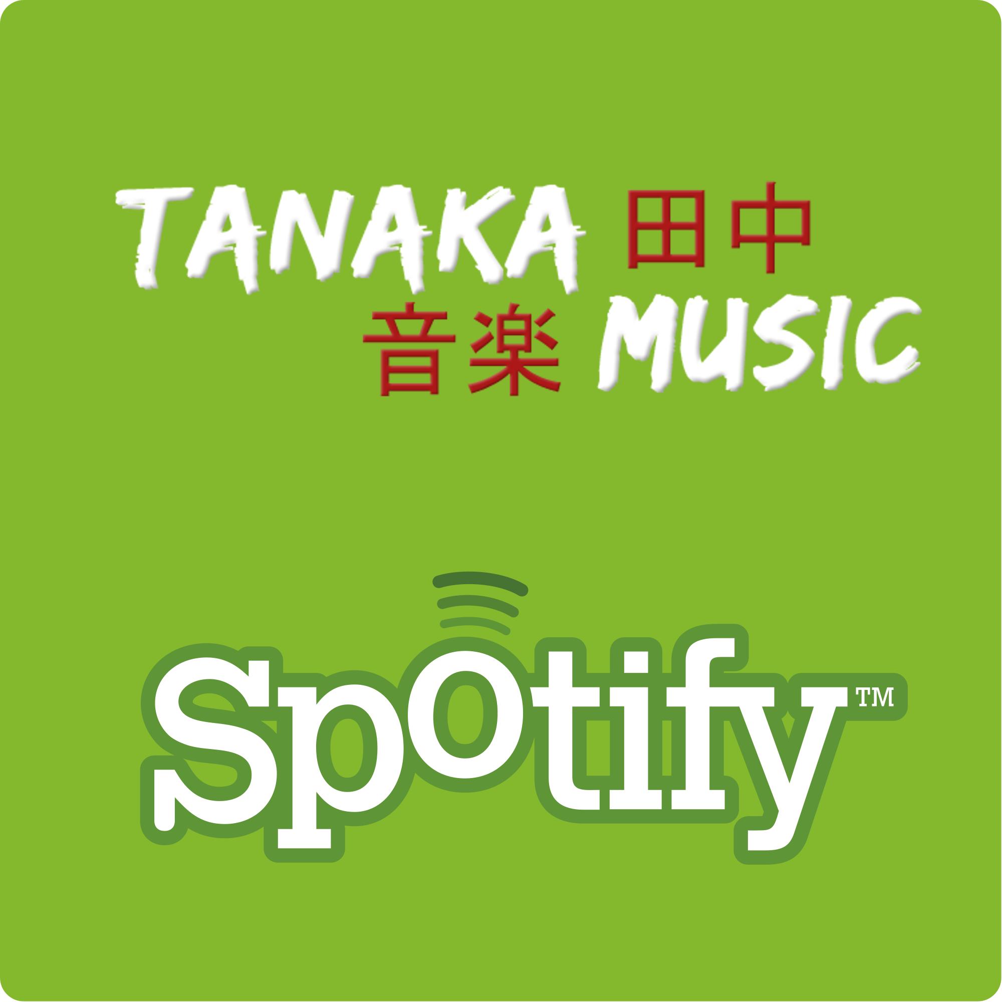 Spotify & Tanaka Music (Love)