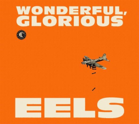 The Eels Wonderful, Glorious
