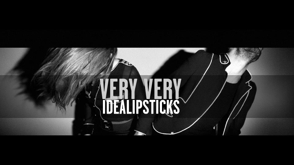 Idealipsticks very very