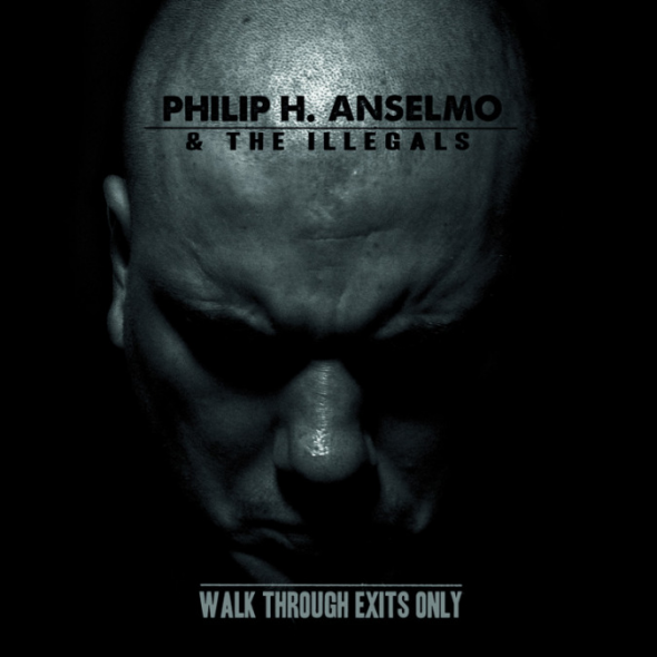 Philip H. Anselmo & the Illegals WALK THROUGH EXITS ONLY