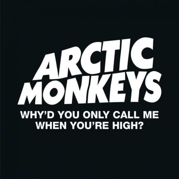 Arctic Monkeys - Why'd You Only Call Me When You're High