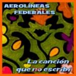 """Vuelven Aerolíneas Federales con """"La canción que no escribí"""""""